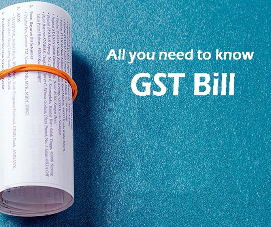 All you need to know about the GST bill.