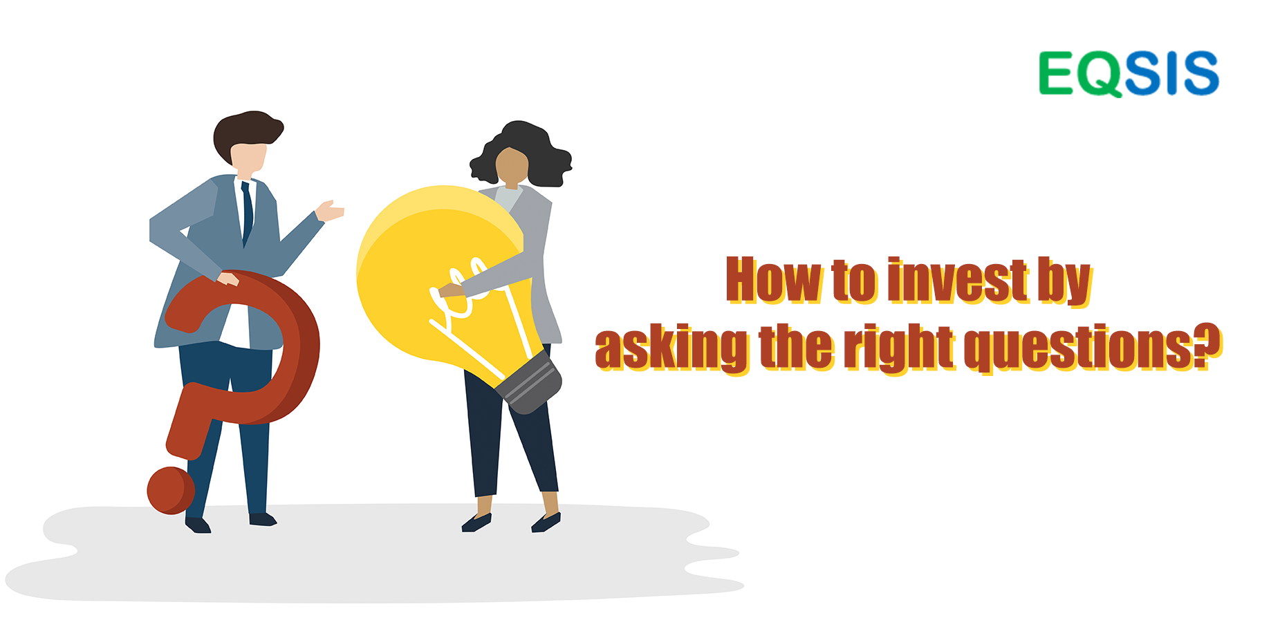 How To Invest By Asking Right Questions?