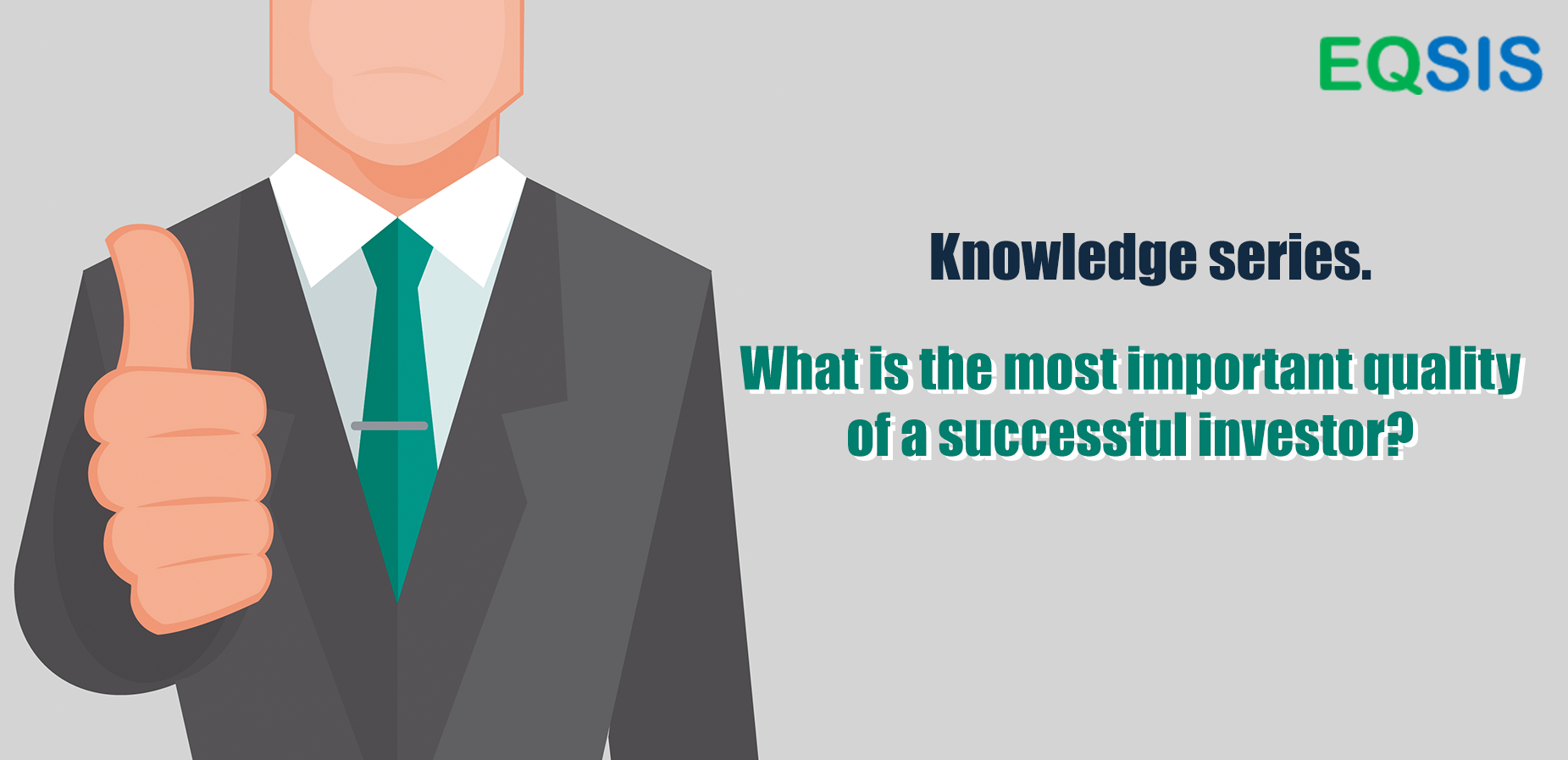What is the most important quality of a successful Investor