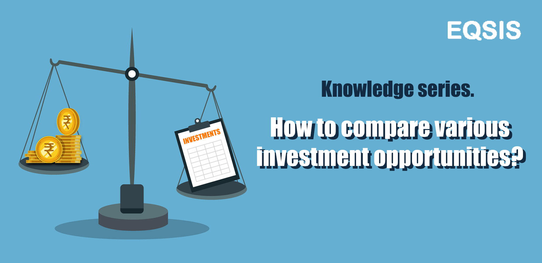 How to compare various investments opportunities