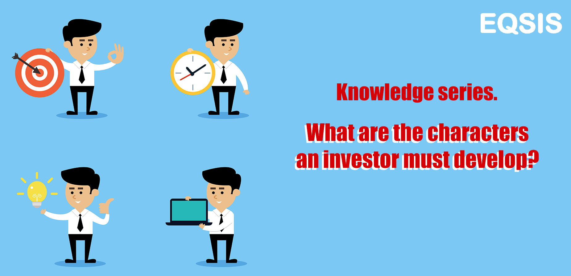 What are the characters an investor must develop